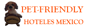 Pet-friendly Hoteles Mexico